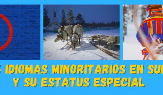 Hay 5 idiomas minoritarios oficiales en Suecia que gozan de un estatus especial.