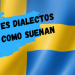 Los dialectos suecos y cómo suenan