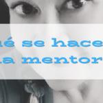 ¿Qué se hace en una mentoría?