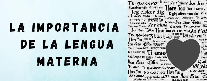 La importancia de la lengua materna