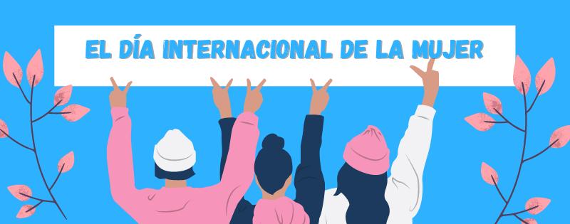 Los acontecimientos que llevaron a la creación del Día Internacional de la Mujer.