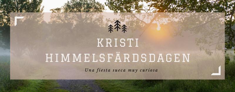 """""""Kristi himmelsfärd"""" es una fiesta sueca muy curiosa, hay para todos los gustos."""